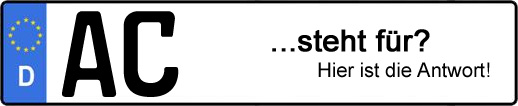 Wofür steht das Kfz-Kennzeichen AC? | Kfz-Kennzeichen - AUTOPURISTEN.net