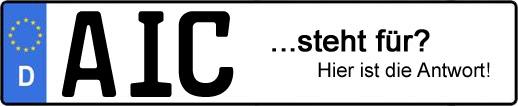 Wofür steht das Kfz-Kennzeichen AIC? | Kfz-Kennzeichen - AUTOPURISTEN.net