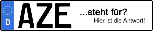Wofür steht das Kfz-Kennzeichen AZE? | Kfz-Kennzeichen - AUTOPURISTEN.net