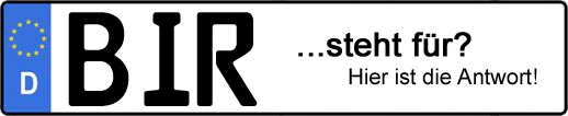 Wofür steht das Kfz-Kennzeichen BIR? | Kfz-Kennzeichen - AUTOPURISTEN.net