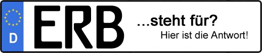 Wofür steht das Kfz-Kennzeichen ERB?   Kfz-Kennzeichen - AUTOPURISTEN.net