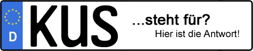 Wofür steht das Kfz-Kennzeichen KUS? | Kfz-Kennzeichen - AUTOPURISTEN.net