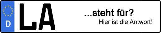 Wofür steht das Kfz-Kennzeichen LA? | Kfz-Kennzeichen - AUTOPURISTEN.net