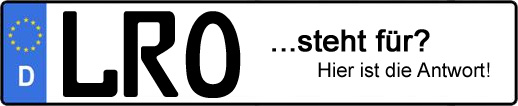 Wofür steht das Kfz-Kennzeichen LRO? | Kfz-Kennzeichen - AUTOPURISTEN.net