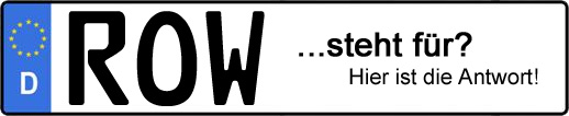 Wofür steht das Kfz-Kennzeichen ROW?   Kfz-Kennzeichen - AUTOPURISTEN.net