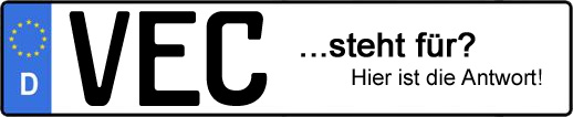 Wofür steht das Kfz-Kennzeichen VEC? | Kfz-Kennzeichen - AUTOPURISTEN.net